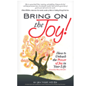 Bring On the Joy Now (softcover)